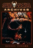 DEADWORLD ARCHIVES VOL 03 SC