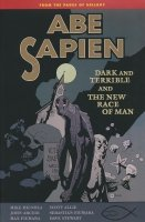 ABE SAPIEN VOL 03 DARK AND TERRIBLE AND NEW RACE OF MAN SC