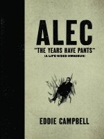 ALEC YEARS HAVE PANTS LIFE SIZE OMNIBUS HC **