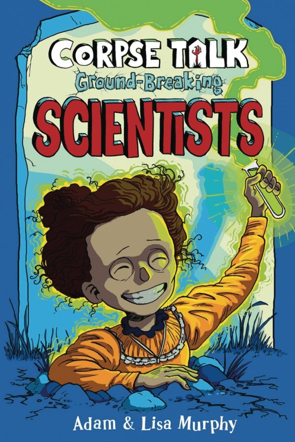 CORPSE TALK HC GN GROUNDBREAKING SCIENTISTS *