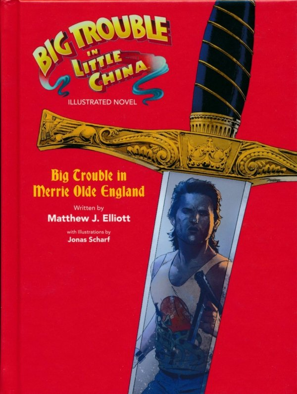 BIG TROUBLE IN LITTLE CHINA ILLUSTRATED NOVEL BIG TROUBLE IN MERRIE OLDE ENGLAND HC (NOVEL)