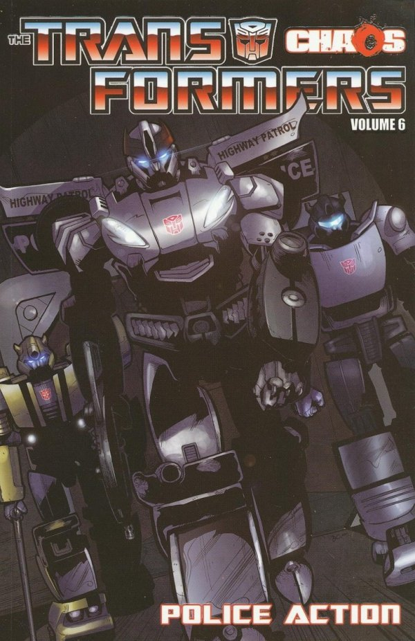 TRANSFORMERS TP VOL 06 CHAOS POLICE ACTION