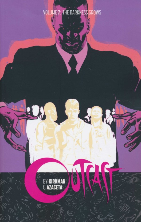 OUTCAST BY KIRKMAN AND AZACETA VOL 07 THE DARKNESS GROWS SC