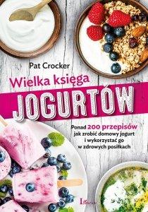 Wielka księga jogurtów. Ponad 200 przepisów