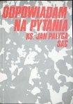 ODPOWIADAM NA PYTANIA - Ks. Jan Pałyga SAC 1990