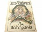 PAN WOŁODYJOWSKI - HENRYK SIENKIEWICZ
