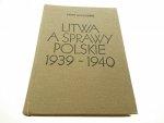 LITWA A SPRAWY POLSKIE 1939-1940 - Łossowski 1985