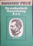 NA WAKACJACH NAWRÓCONY SEN - Bolesław Prus 1988