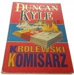 KRÓLEWSKI KOMISARZ - Duncan Kyle 1992