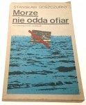 MORZE NIE ODDA OFIAR - Stanisław Goszczurny (1981)