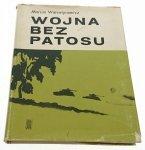 WOJNA BEZ PATOSU - Marian Walentynowicz (1974)