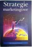 STRATEGIE MARKETINGOWE - Red. Wojciech Wrzosek
