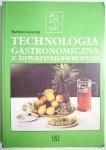 TECHNOLOGIA GASTRONOMICZNA Z TOWAROZNAWSTWEM CZ. 3