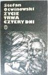 ŻYCIE TRWA CZTERY DNI - Stefan Otwinowski 1986