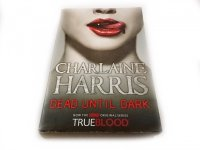 DEAD UNTIL DARK - Charlaine Harris 2009