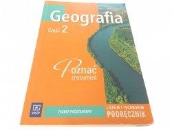 GEOGRAFIA CZĘŚĆ 2 POZNAĆ ZROZUMIEĆ PODRĘCZNIK 2010