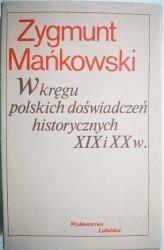 W KRĘGU POLSKICH DOŚWIADCZEŃ HISTORYCZNYCH XIX i XX w.