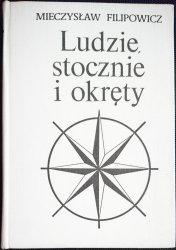LUDZIE, STOCZNIE I OKRĘTY - Mieczysław Filipowicz