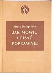 JAK MÓWIĆ I PISAĆ POPRAWNIE - Maria Nalepińska 1988
