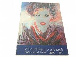 Z LAURENTEM O WŁOSACH. KALENDARZYK KAW 1990