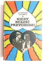 KIEDY MIŁOŚĆ PRZYCHODZI - Zuzanna Celmer 1972