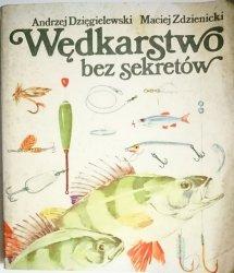 WĘDKARSTWO BEZ SEKRETÓW Andrzej Dzięgielewski 1988