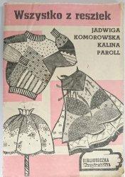 WSZYSTKO Z RESZTEK - Jadwiga Komorowska