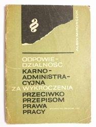 ODPOWIEDZIALNOŚĆ KARNO-ADMINISTRACYJNA ZA WYKROCZENIA PRZECIWKO PRZEPISOM PRAWA PRACY 1967