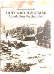 ŁUNY NAD JEZIORAMI. AGONIA PRUS WSCHODNICH - Leszek Adamczewski 2011