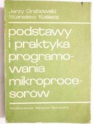 PODSTAWY I PRAKTYKA PROGRAMOWANIA MIKROPROCESORÓW - Grabowski 1987