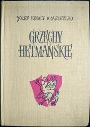 GRZECHY HETMAŃSKIE - Józef Ignacy Kraszewski 1965