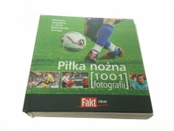 PIŁKA NOŻNA 1001 FOTOGRAFII 2008