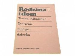 ŻYWIENIE MAŁEGO DZIECKA - Teresa Kibalenko (1977)