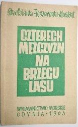 CZTERECH MĘŻCZYZN NA BRZEGU LASU Fleszarowa-Muskat
