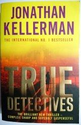 TRUE DETECTIVES - Jonathan Kellerman 2009