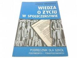 WIEDZA O ŻYCIU W SPOŁECZEŃSTWIE - J. Mikołajewicz