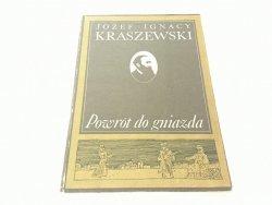 POWRÓT DO GNIAZDA - Józef Ignacy Kraszewski (1986)