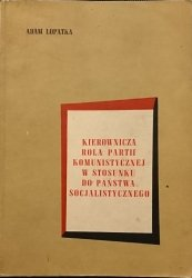 KIEROWNICZA ROLA PARTII KOMUNISTYCZNEJ W STOSUNKU DO PAŃSTWA SOCJALISTYCZNEGO