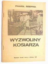 WYZWOLINY KOSIARZA - Paweł Szefka 1979