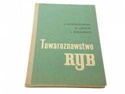 TOWAROZNAWSTWO RYB - J. Konarzewski, H. Ligocki