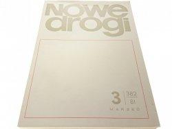 NOWE DROGI 3 382 (1981) MARZEC