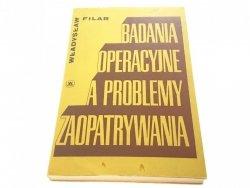 BADANIA OPERACYJNE A PROBLEMY ZAOPATRYWANIA (1973)