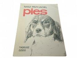 NASZ PRZYJACIEL PIES - Tadeusz Dzido