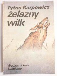 ŻELAZNY WILK - Tytus Karpowicz 1986