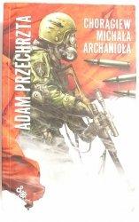 CHORĄGIEW MICHAŁA ARCHANIOŁA - Adam Przechrzta 2009