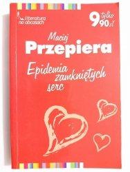 EPIDEMIA ZAMKNIĘTYCH SERC - Maciej Przepiera 2005