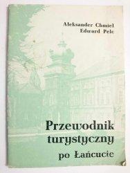 PRZEWODNIK TURYSTYCZNY PO ŁAŃCUCIE - Aleksander Chmiel 1980