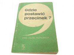 GDZIE POSTAWIĆ PRZECINEK? - Przyłubscy (1978)
