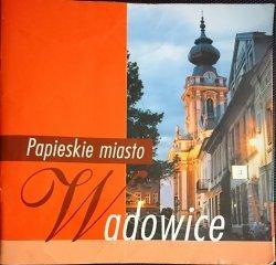 PAPIESKIE MIASTO. WADOWICE 2007