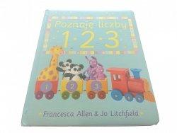 POZNAJĘ LICZBY 123 Frencesca Allen, Jo Litchfield